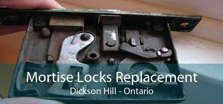 Mortise Locks Replacement Dickson Hill - Ontario