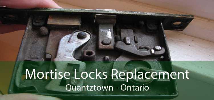 Mortise Locks Replacement Quantztown - Ontario