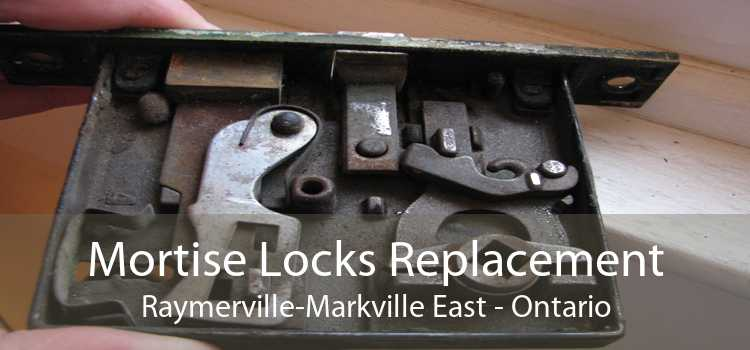 Mortise Locks Replacement Raymerville-Markville East - Ontario
