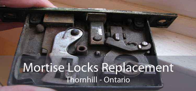 Mortise Locks Replacement Thornhill - Ontario