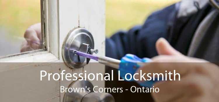 Professional Locksmith Brown's Corners - Ontario