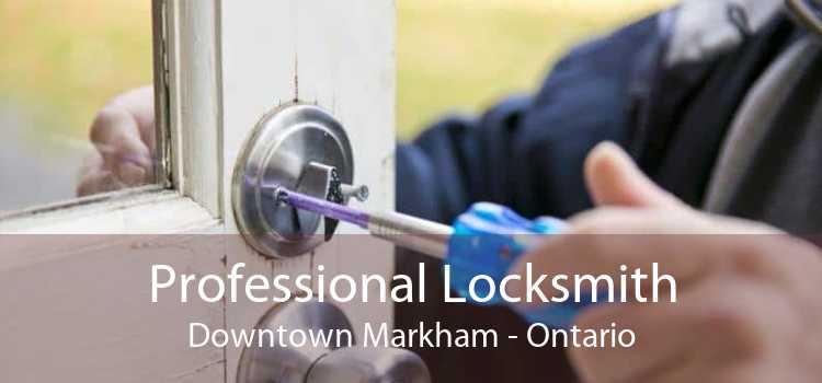 Professional Locksmith Downtown Markham - Ontario