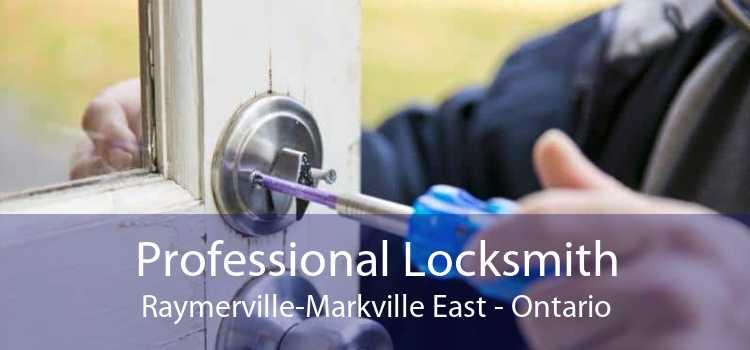 Professional Locksmith Raymerville-Markville East - Ontario