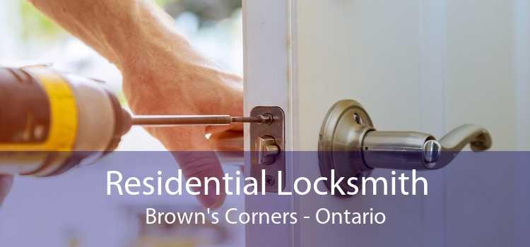 Residential Locksmith Brown's Corners - Ontario