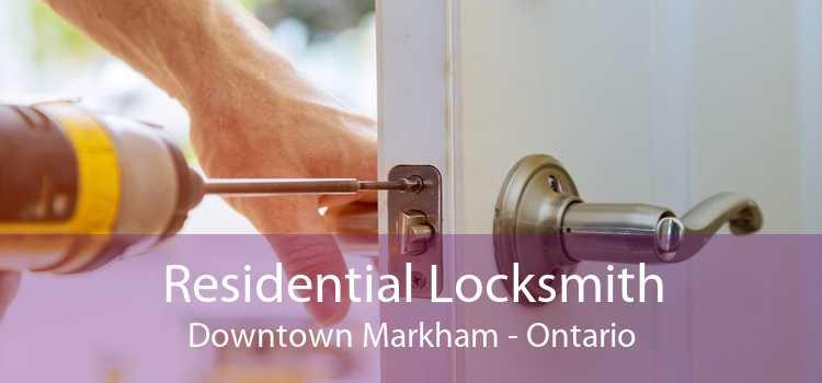 Residential Locksmith Downtown Markham - Ontario