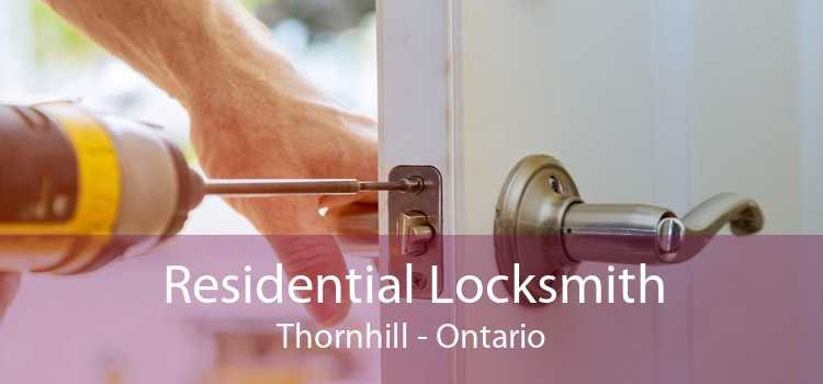 Residential Locksmith Thornhill - Ontario