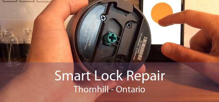 Smart Lock Repair Thornhill - Ontario