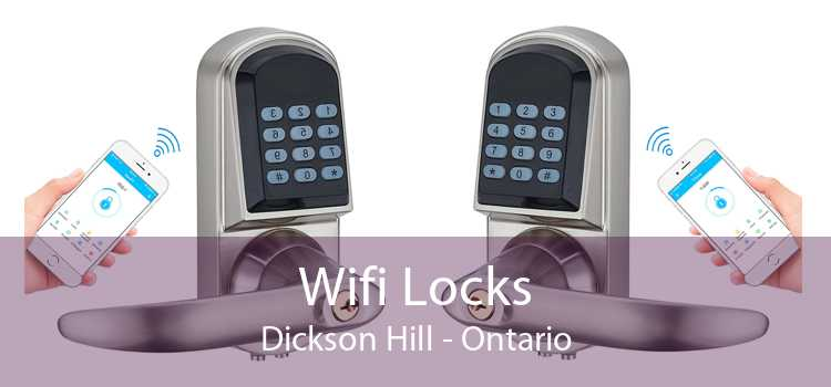 Wifi Locks Dickson Hill - Ontario